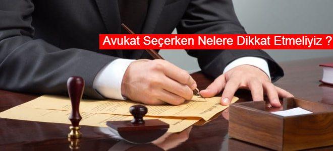 Avukat Seçerken Nelere Dikkat Etmeliyiz ?
