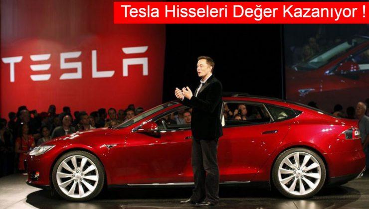 Tesla Hisseleri Değer Kazanıyor