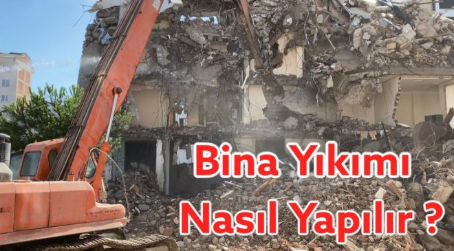 Bina Yıkımı Nasıl Yapılır ? İstanbul Kentsel Dönüşüm Bina Yıkımı
